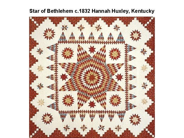 Star of Bethlehem c. 1832 Hannah Huxley, Kentucky