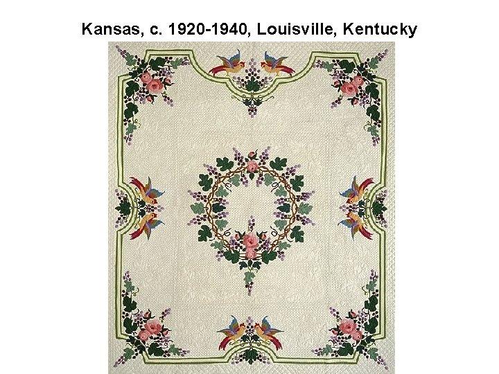 Kansas, c. 1920 -1940, Louisville, Kentucky