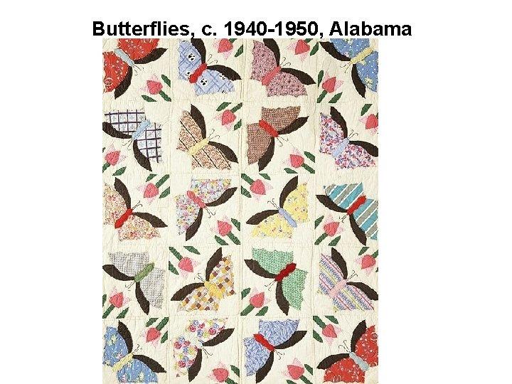 Butterflies, c. 1940 -1950, Alabama