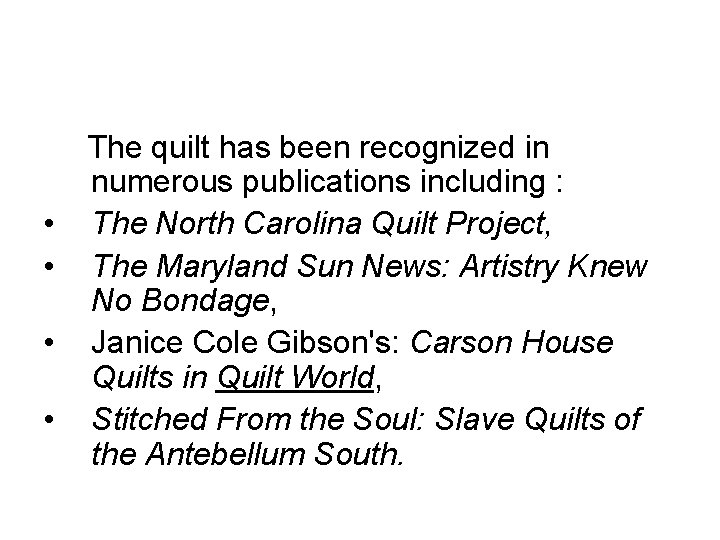 The quilt has been recognized in numerous publications including : • The North