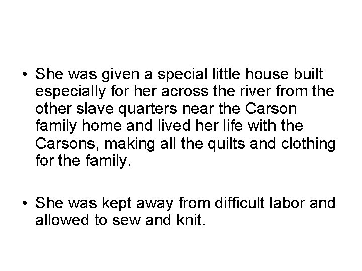 • She was given a special little house built especially for her across