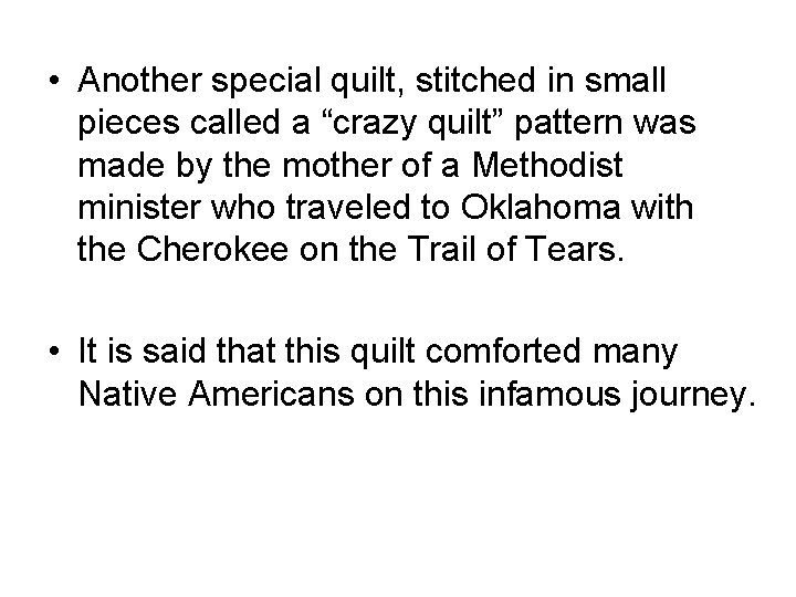 """• Another special quilt, stitched in small pieces called a """"crazy quilt"""" pattern"""