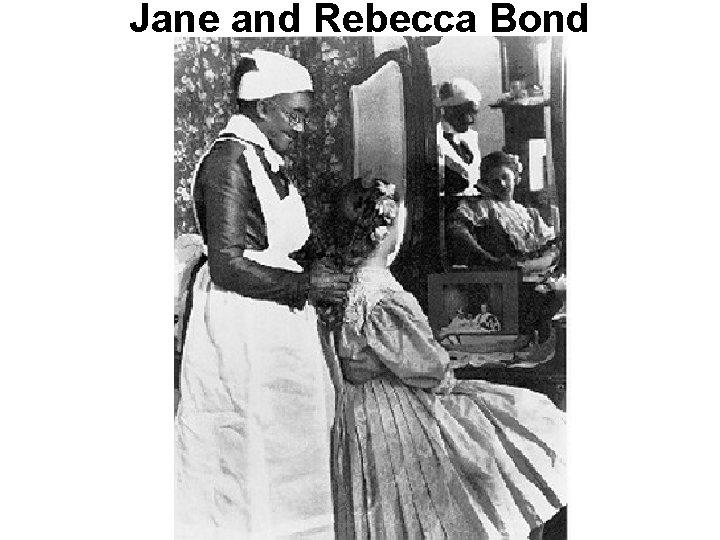 Jane and Rebecca Bond