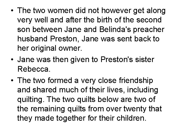 • The two women did not however get along very well and after