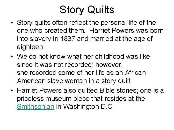 Story Quilts • Story quilts often reflect the personal life of the one who