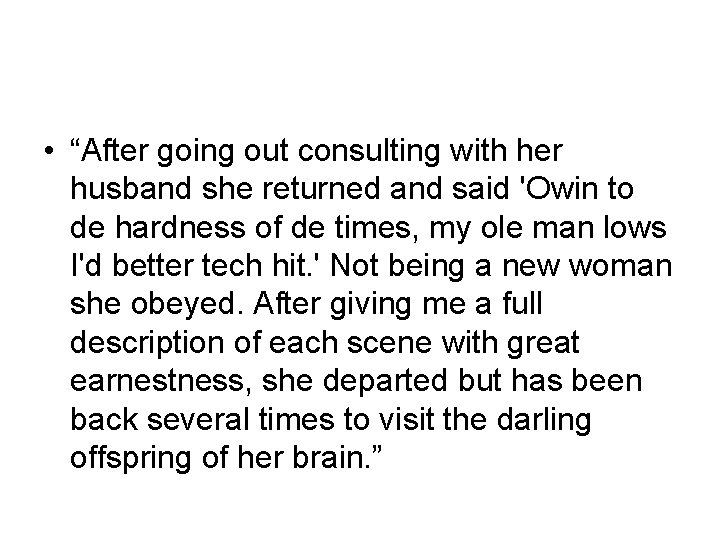 """• """"After going out consulting with her husband she returned and said 'Owin"""