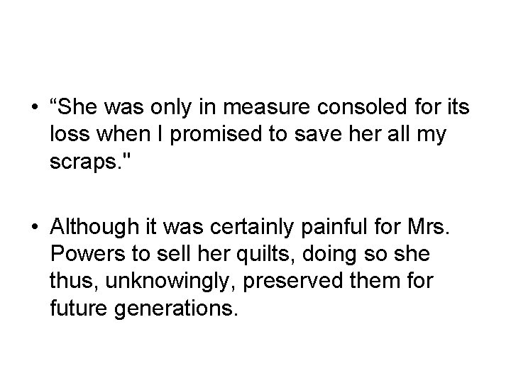 """• """"She was only in measure consoled for its loss when I promised"""