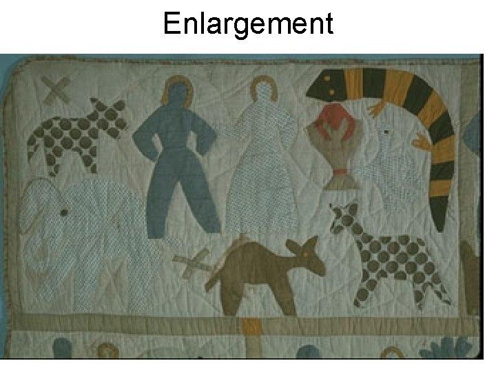 Enlargement