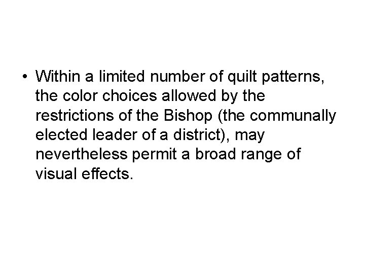 • Within a limited number of quilt patterns, the color choices allowed by