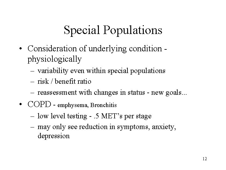 Special Populations • Consideration of underlying condition physiologically – variability even within special populations