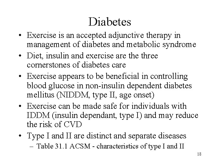 Diabetes • Exercise is an accepted adjunctive therapy in management of diabetes and metabolic