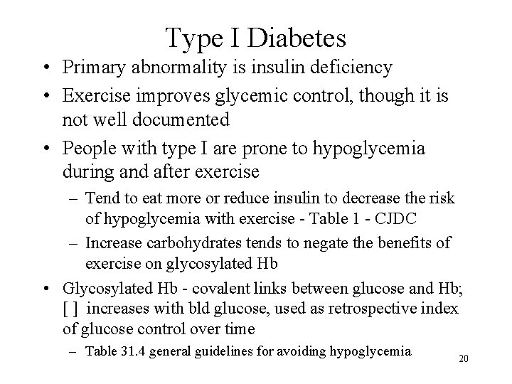 Type I Diabetes • Primary abnormality is insulin deficiency • Exercise improves glycemic control,