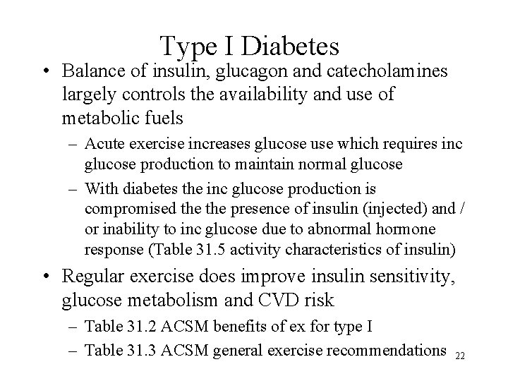 Type I Diabetes • Balance of insulin, glucagon and catecholamines largely controls the availability