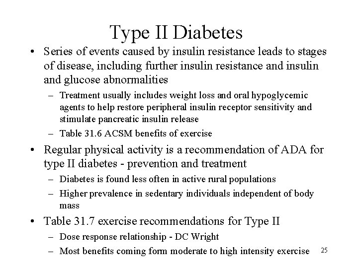 Type II Diabetes • Series of events caused by insulin resistance leads to stages