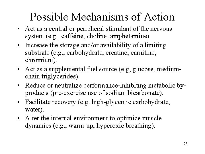Possible Mechanisms of Action • Act as a central or peripheral stimulant of the