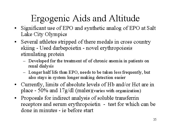 Ergogenic Aids and Altitude • Significant use of EPO and synthetic analog of EPO