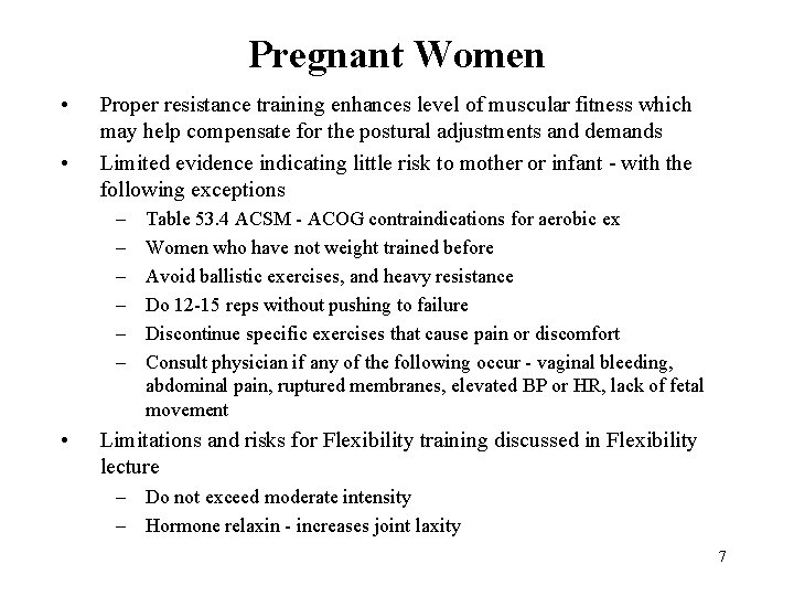 Pregnant Women • • Proper resistance training enhances level of muscular fitness which may