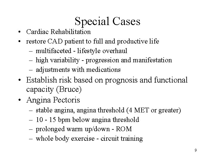 Special Cases • Cardiac Rehabilitation • restore CAD patient to full and productive life