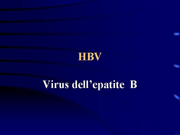 HBV Virus dell'epatite B