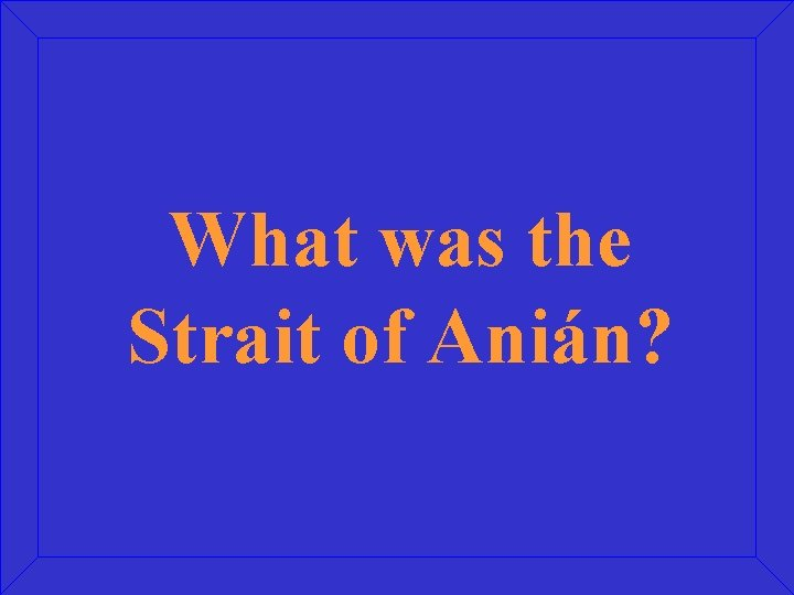 What was the Strait of Anián?
