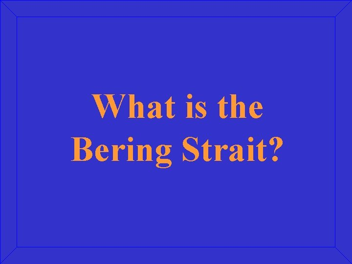 What is the Bering Strait?