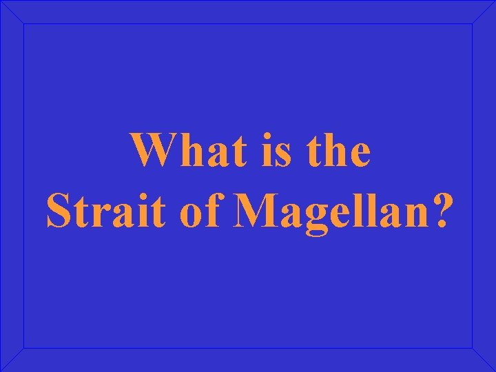 What is the Strait of Magellan?