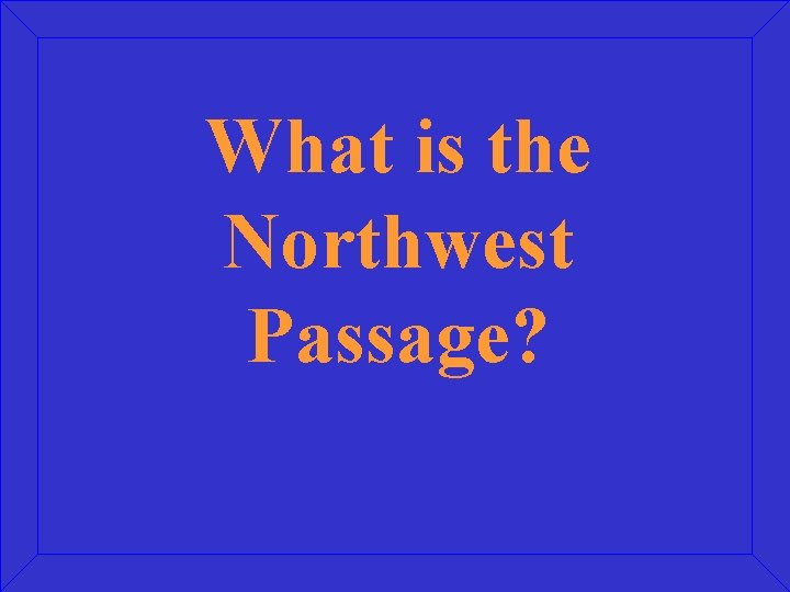 What is the Northwest Passage?