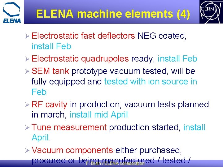 ELENA machine elements (4) Ø Electrostatic fast deflectors NEG coated, install Feb Ø Electrostatic