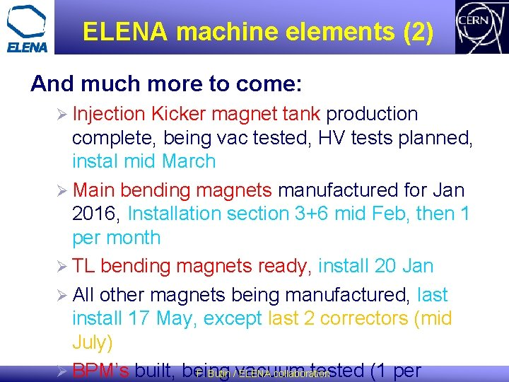 ELENA machine elements (2) And much more to come: Ø Injection Kicker magnet tank
