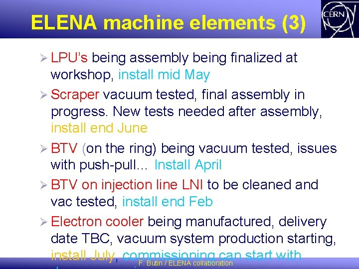 ELENA machine elements (3) Ø LPU's being assembly being finalized at workshop, install mid