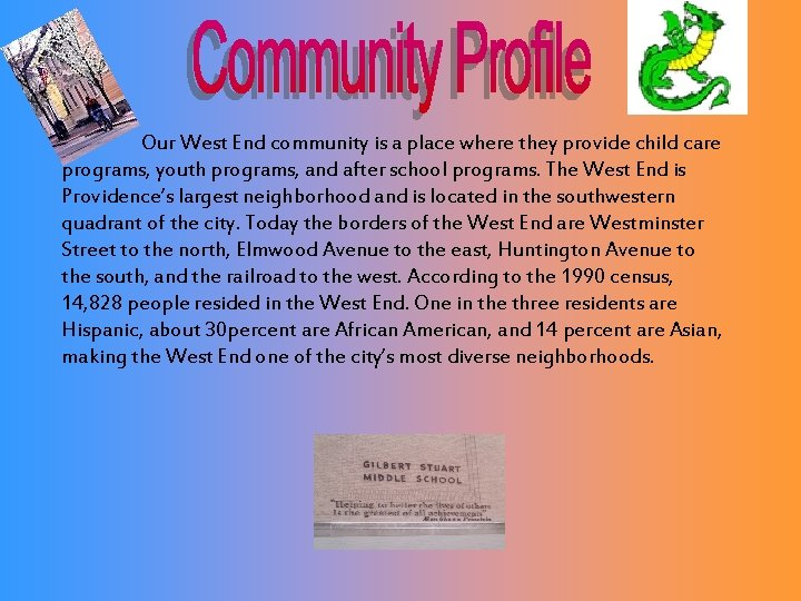 Our West End community is a place where they provide child care programs, youth