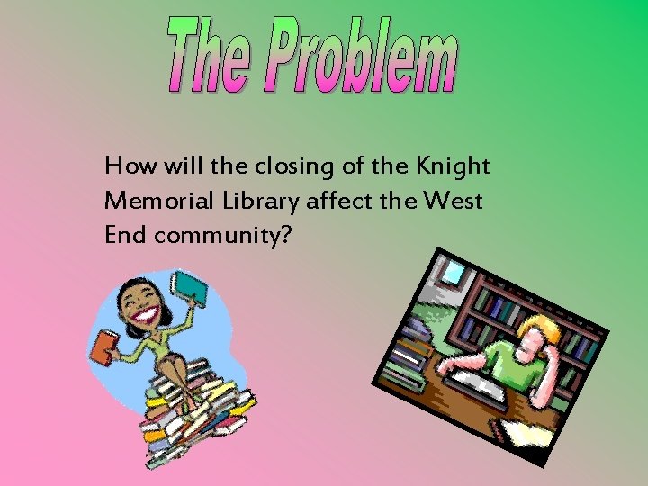 How will the closing of the Knight Memorial Library affect the West End community?