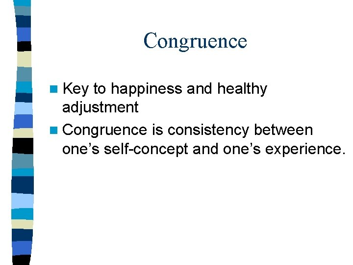 In congruence what psychology is Incongruence in