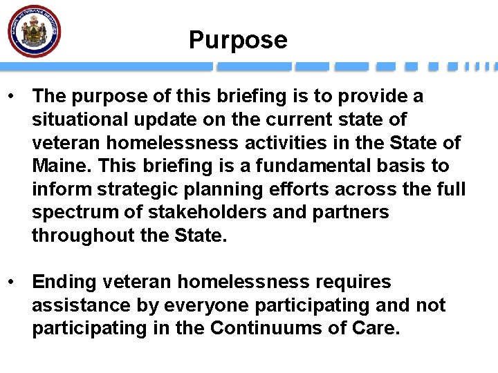 Purpose • The purpose of this briefing is to provide a situational update on