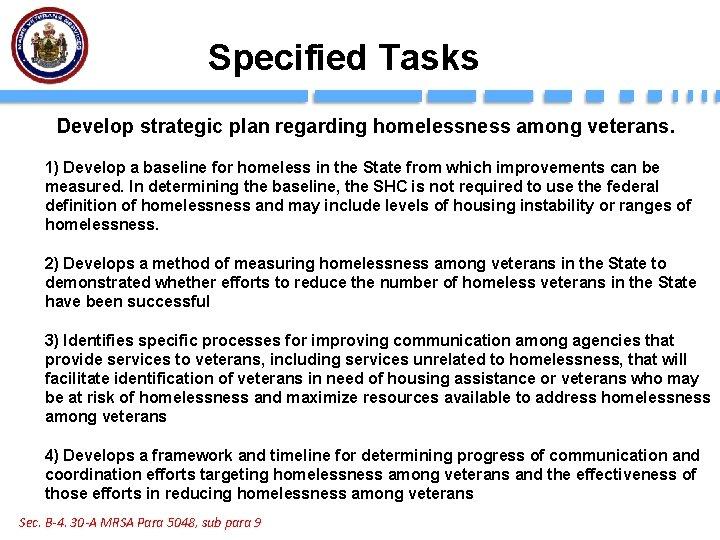 Specified Tasks Develop strategic plan regarding homelessness among veterans. 1) Develop a baseline for