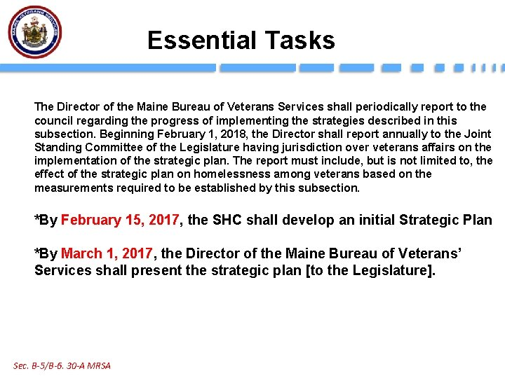 Essential Tasks The Director of the Maine Bureau of Veterans Services shall periodically report