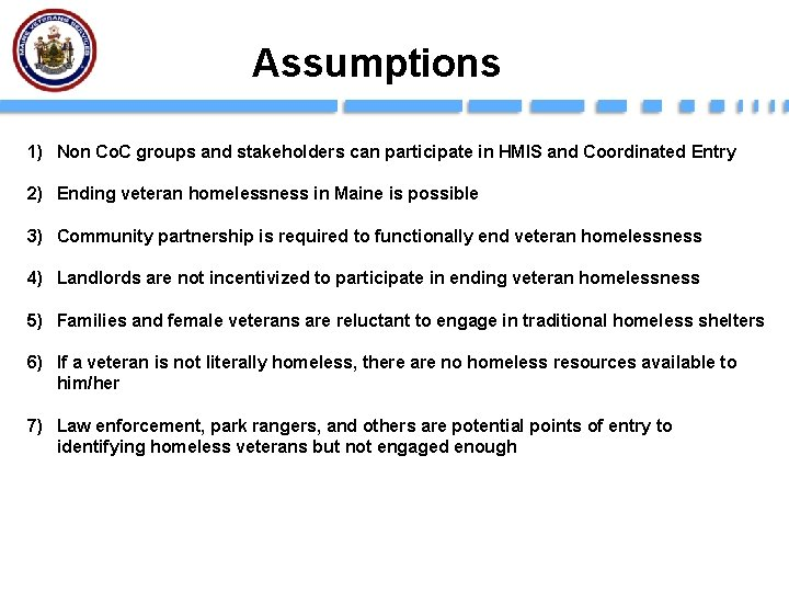 Assumptions 1) Non Co. C groups and stakeholders can participate in HMIS and Coordinated