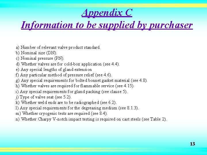 Appendix C Information to be supplied by purchaser a) Number of relevant valve product