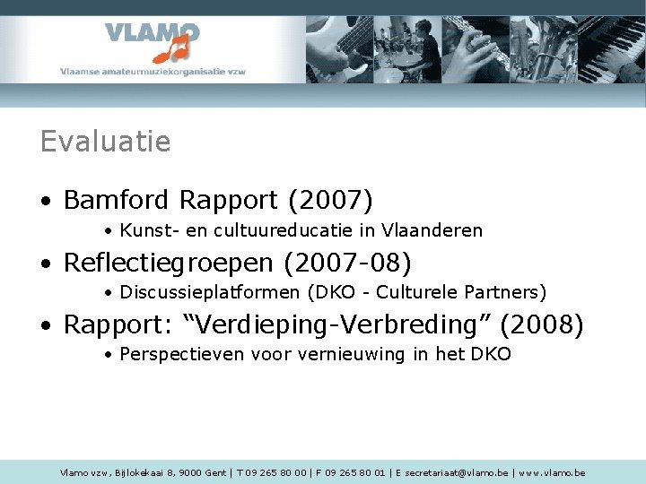 Evaluatie • Bamford Rapport (2007) • Kunst- en cultuureducatie in Vlaanderen • Reflectiegroepen (2007
