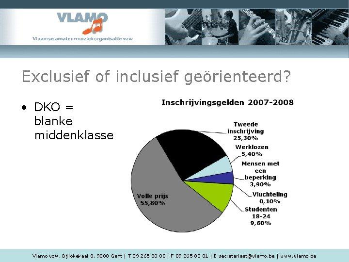 Exclusief of inclusief geörienteerd? • DKO = blanke middenklasse Vlamo vzw, Bijlokekaai 8, 9000