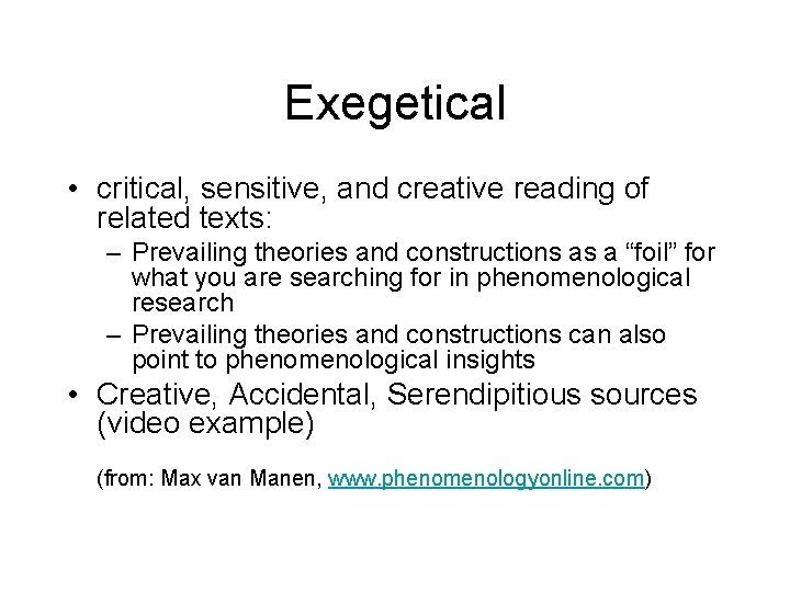 Exegetical • critical, sensitive, and creative reading of related texts: – Prevailing theories and