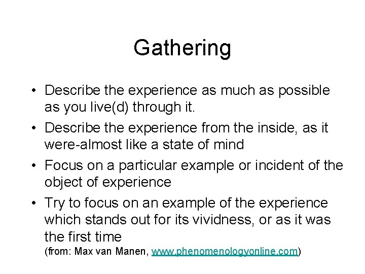 Gathering • Describe the experience as much as possible as you live(d) through it.