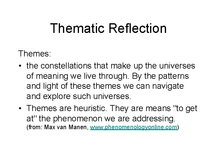 Thematic Reflection Themes: • the constellations that make up the universes of meaning we