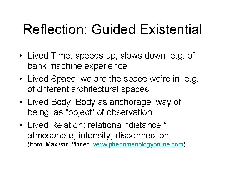 Reflection: Guided Existential • Lived Time: speeds up, slows down; e. g. of bank