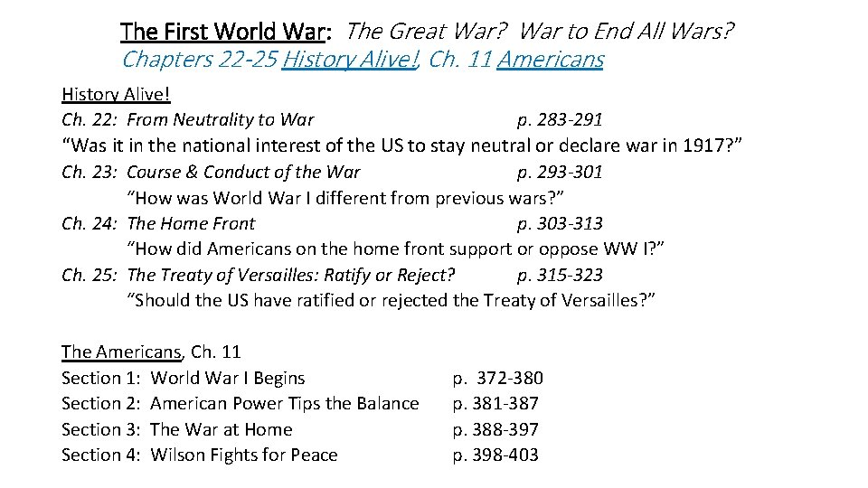 The First World War: The Great War? War to End All Wars? Chapters 22