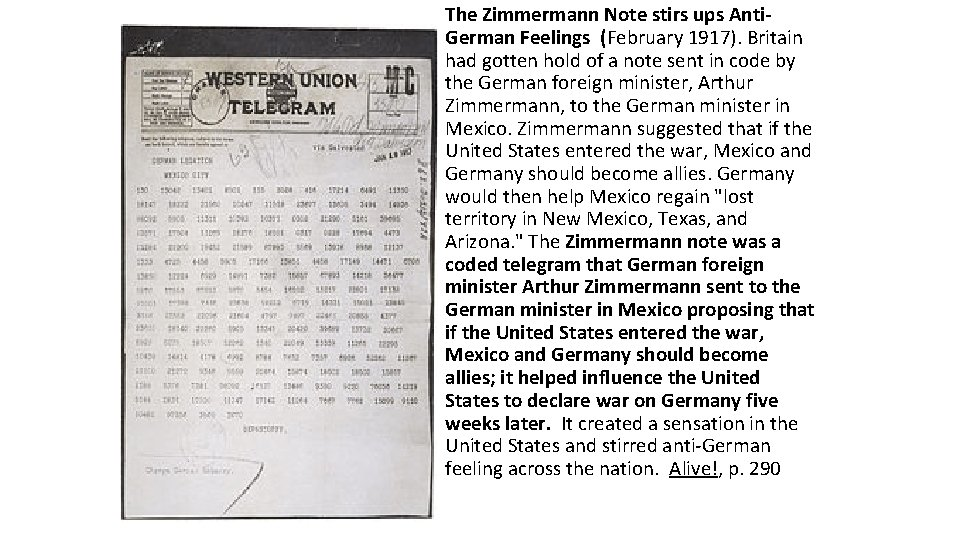 The Zimmermann Note stirs ups Anti. German Feelings (February 1917). Britain had gotten hold