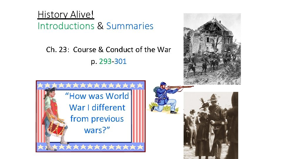 History Alive! Introductions & Summaries Ch. 23: Course & Conduct of the War p.