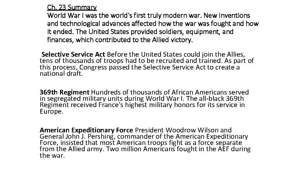 Ch. 23 Summary World War I was the world's first truly modern war. New