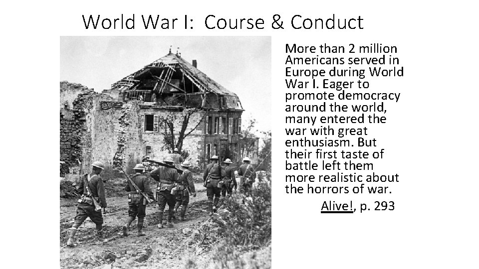 World War I: Course & Conduct More than 2 million Americans served in Europe