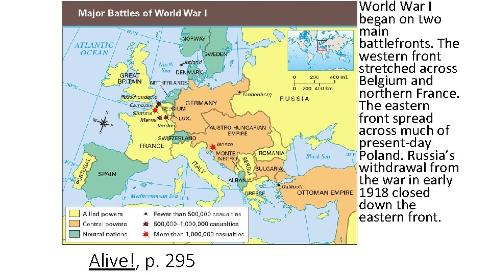 World War I began on two main battlefronts. The western front stretched across Belgium